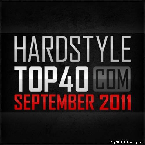 Fear FM Hardstyle Top 40 September 2011 (Unmixed)