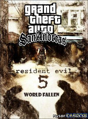 Grand Theft Auto: San Andreas - Resident Evil 5 World Fallen (2011/PC/Русский)